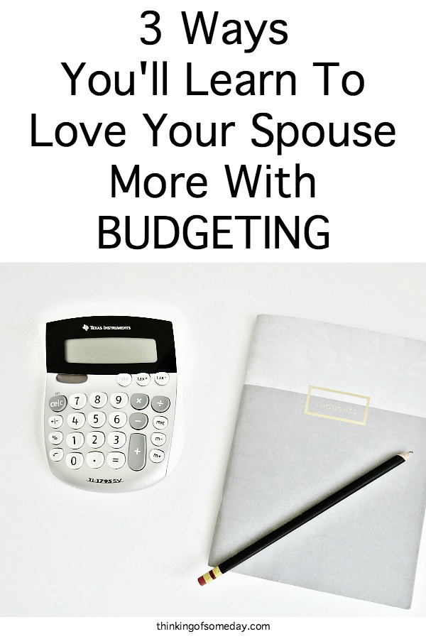 3 Ways You'll Learn To Love Your Spouse More With Budgeting