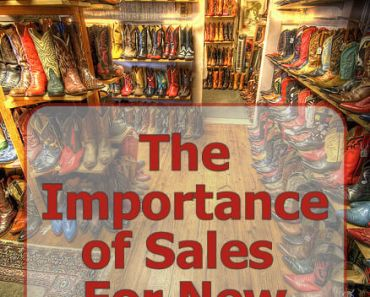 The Importance Of Sales For New Businesses