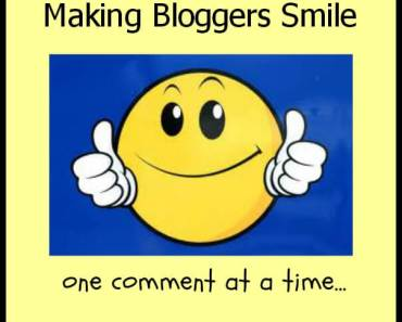 Make A Blogger Smile One Comment At A Time