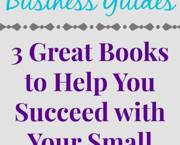 3 Great Books To Help You Succeed with Your Small Business