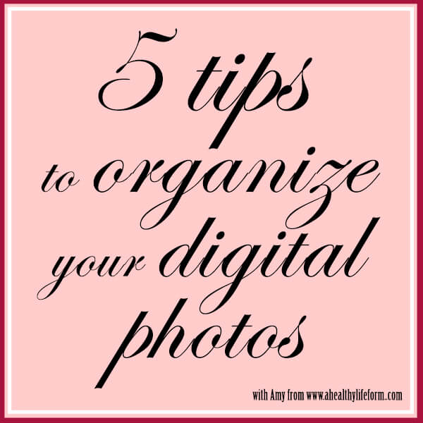 5 tips to organize your photos