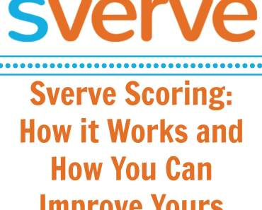 Sverve Scoring: How it Works and How You Can Improve Yours