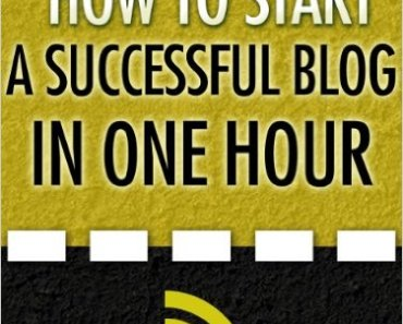 FREE How to Start a Successful Blog in One Hour eBook