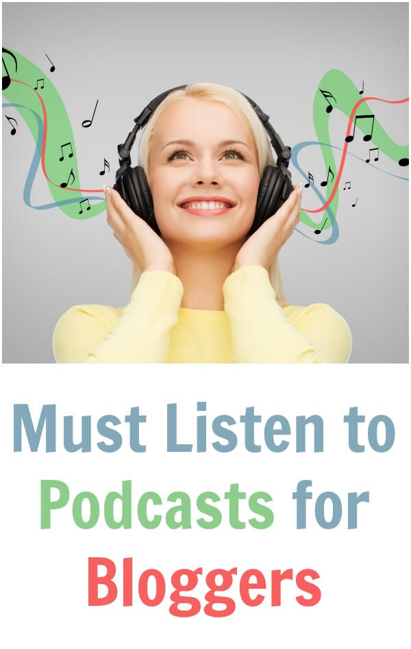 If you are a blogger you HAVE to pin this. These podcasts are amazing. Your blog will thank you for it. ------- Must Listen to Podcasts for Bloggers