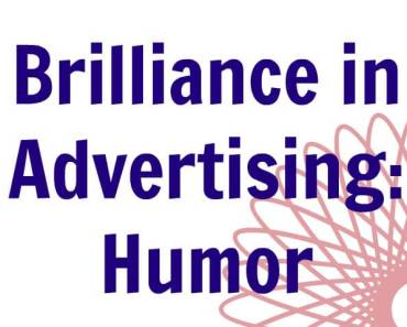 Brilliance in Advertising: Humor