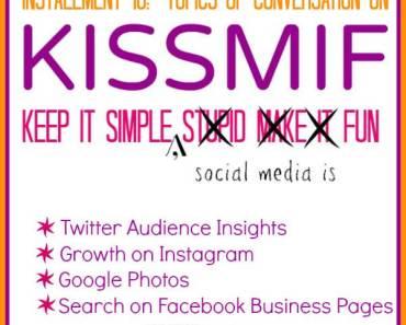 KISSMIF: Keep it Simple, Social Media is Fun. Tips for Twitter, Instagram, Google Plus, and Facebook
