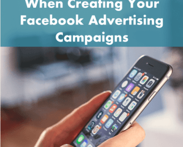 Use These Key Steps When Creating Your Facebook Advertising Campaigns