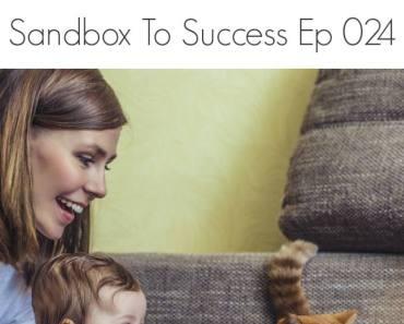Tips On Balancing Work And Home – Sandbox To Success Ep 024