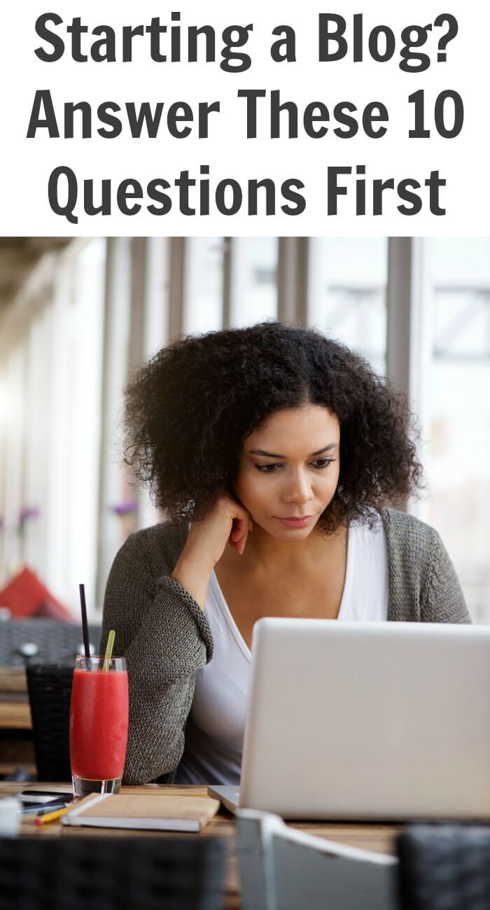 Starting a Blog? Answer These 10 Questions First