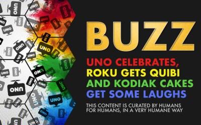 Weekly Buzz: Uno Celebrates, Roku gets Quibi, & Kodiak Cakes get some Laughs