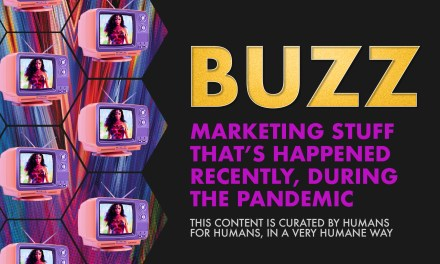 Weekly Buzz: Marketing Stuff That's Happened Recently, During the Pandemic