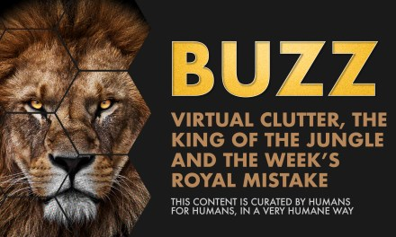 Weekly Buzz: Virtual Clutter, The King of the Jungle, and Week's Royal Mistake