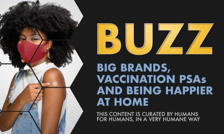 Weekly Buzz: Big Brands, Vaccination PSAs, & Being Happier at Home