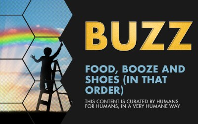 Weekly Buzz: Food, Booze, and Shoes (In That Order)