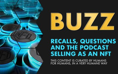 Weekly Buzz: Recalls, Questions and the Podcast Selling as an NFT