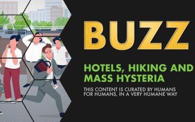 Weekly Buzz: Hotels, Hiking, & Mass Hysteria