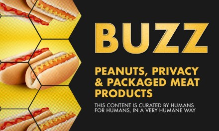 Weekly Buzz: Peanuts, Privacy, & Packed Meat Products