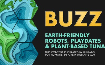 Weekly Buzz: Earth-Friendly Robots, Playdates, & Plant-Based Tuna