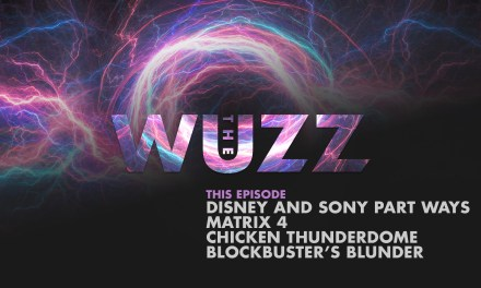 Weekly WUZZ: What do Disney, Sony, Matrix 4, chicken and Blockbuster have in common?