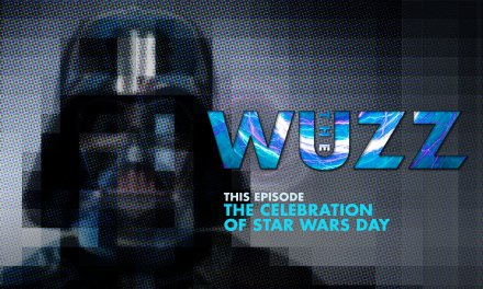 Weekly WUZZ: May The Fourth Be With You