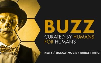 Weekly Buzz: Kelty, Jigsaw Movie & Burger King