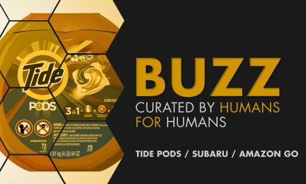 Weekly Buzz: Tide Pods, Subaru & Amazon Go