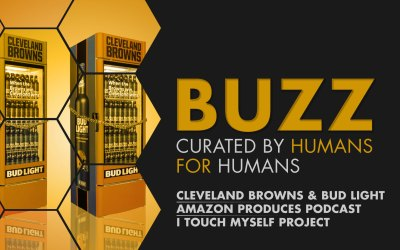 Weekly Buzz: Cleveland Browns & Bud Light, Amazon, & I Touch Myself Project