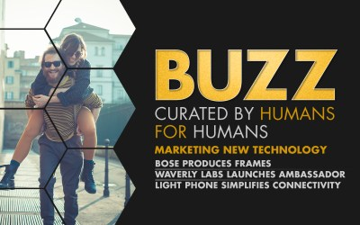 Weekly Buzz: Bose Produces Frames, Waverly Labs' Ambassador, & Light Phone