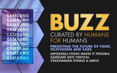 Weekly Buzz: Impossible Foods, Samsung, & Volkswagen