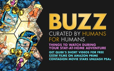 Weekly Buzz: Quibi, SXSW Films On Amazon Prime, & Contagion Movie Stars Spread PSA
