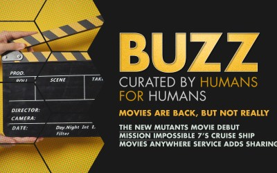 Weekly Buzz: Movies Are Back, But Not Really