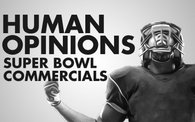 Human Opinions: Best & Worst Super Bowl Commercials of All Time