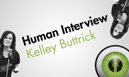 Human Interview: Kelley Buttrick