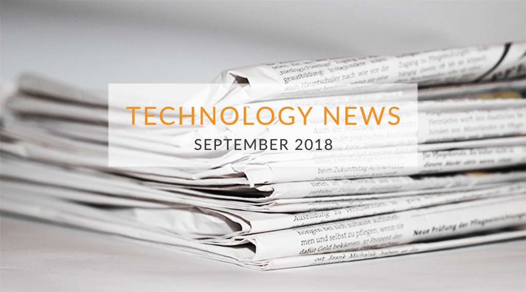 Technology News - September 2018