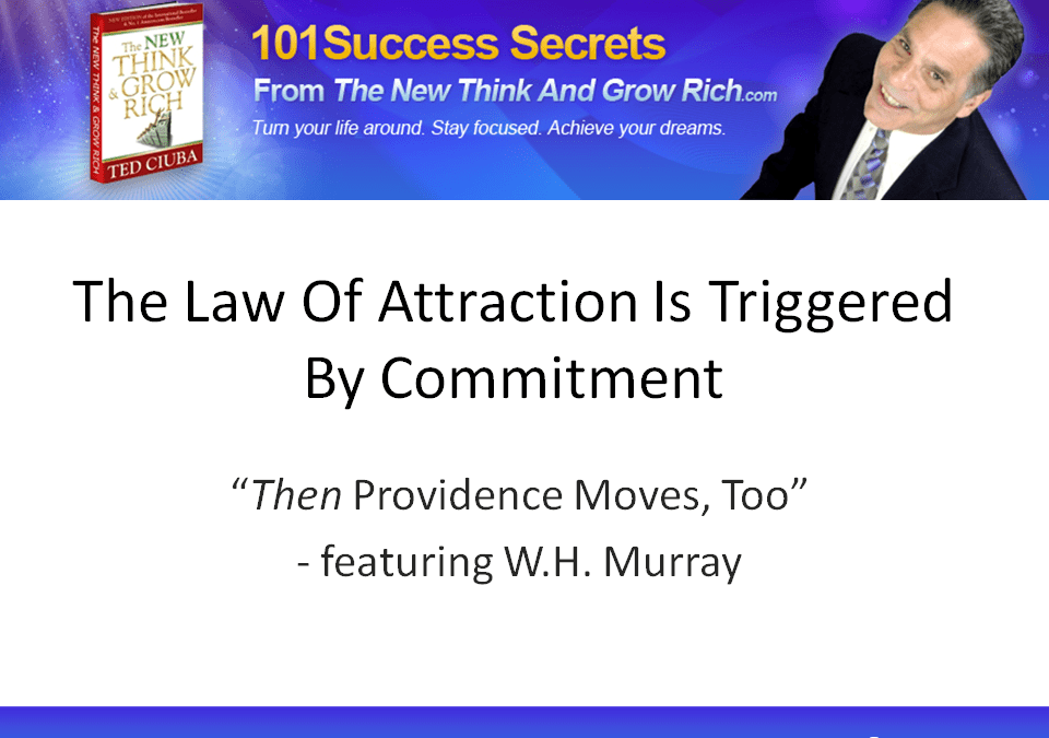 The Law Of Attraction Is Triggered By Commitment
