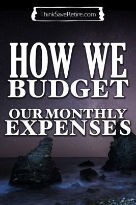 How we budget our monthly expenses