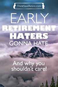 Pinterest: Early retirement haters gonna hate