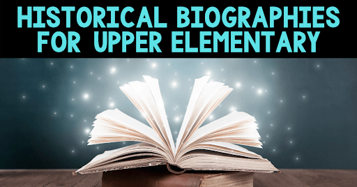 Historical Biographies for Upper Elementary