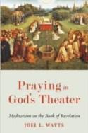 """Praying in God's Theater"""