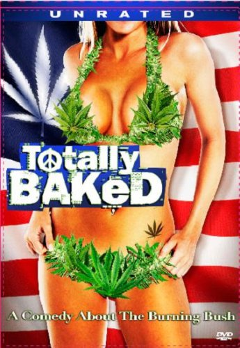 Totally Baked, the movie