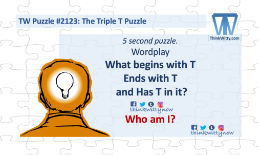 Puzzle 2123 thinkwitty.com - The Tripple T Riddle