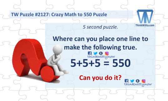Puzzle 2127 thinkwitty.com - Crazy Math to 550 Riddle