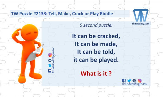 Puzzle 2133 thinkwitty.com - Tell, Make, Crack or Play Riddle