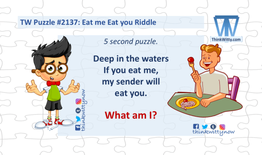 Puzzle 2137 thinkwitty.com - Eat me Eat you Riddle