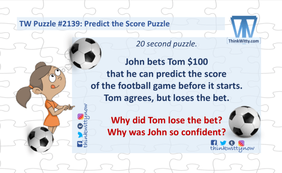 Puzzle 2139 thinkwitty.com - Predict the Score Riddle