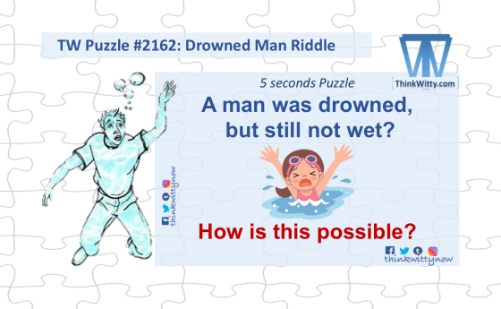 Puzzle 2162 thinkwitty.com - Drowning Man RIddle - Lateral thinking