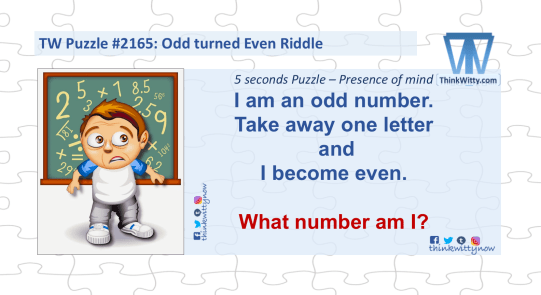 Puzzle 2165 thinkwitty.com - Odd turned Even RIddle - Presence of Mind