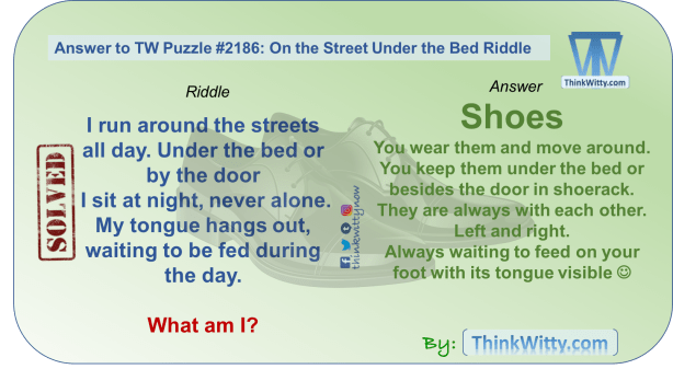 Answer to the Puzzle 2186 thinkwitty.com - On the Street Under the Bed Riddle - Presence of mind
