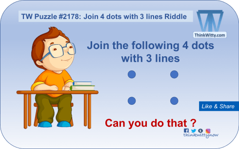 Puzzle 2178 thinkwitty.com - Join the 4 dots with 3 lines RIddle - Lateral Thinking