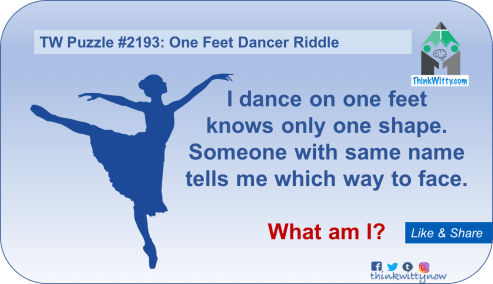Puzzle 2193 thinkwitty.com - One Feet Dancer Riddle - Presence of mind